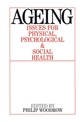 Ageing: Issues for Physical, Psychological, and Social Health (1861563116) cover image
