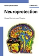 Neuroprotection: Models, Mechanisms and Therapies (3527604316) cover image