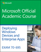 Exam 70-695 Deploying Windows Devices and Enterprise Apps (EHEP003416) cover image