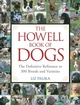 The Howell Book of Dogs: The Definitive Reference to 300 Breeds and Varieties (0470009217) cover image