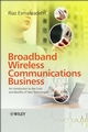 Broadband Wireless Communications Business: An Introduction to the Costs and Benefits of New Technologies (0470013117) cover image
