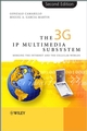 The 3G IP Multimedia Subsystem (IMS): Merging the Internet and the Cellular Worlds, 2nd Edition (0470031417) cover image
