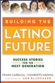 Building the Latino Future: Success Stories for the Next Generation (0470224517) cover image