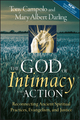 The God of Intimacy and Action: Reconnecting Ancient Spiritual Practices, Evangelism, and Justice (0470345217) cover image