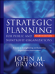 Strategic Planning for Public and Nonprofit Organizations: A Guide to Strengthening and Sustaining Organizational Achievement, 4th Edition (0470392517) cover image