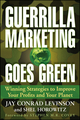 Guerrilla Marketing Goes Green: Winning Strategies to Improve Your Profits and Your Planet (0470409517) cover image