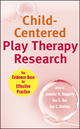 Child-Centered Play Therapy Research: The Evidence Base for Effective Practice
