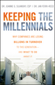 Keeping The Millennials: Why Companies Are Losing Billions in Turnover to This Generation- and What to Do About It (0470438517) cover image