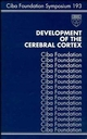 Development of the Cerebral Cortex, No. 193 (0470514817) cover image