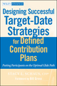 Designing Successful Target-Date Strategies for Defined Contribution Plans: Putting Participants on the Optimal Glide Path (0470596317) cover image