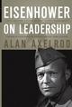 Eisenhower on Leadership: Ike's Enduring Lessons in Total Victory Management (0470626917) cover image