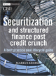 Securitization and Structured Finance Post Credit Crunch: A Best Practice Deal Lifecycle Guide (0470713917) cover image
