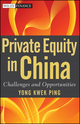 Private Equity in China: Challenges and Opportunities (0470826517) cover image