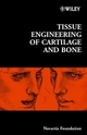 Tissue Engineering of Cartilage and Bone (0470844817) cover image