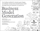 Business Model Generation: A Handbook for Visionaries, Game Changers, and Challengers (0470876417) cover image