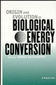 Origin and Evolution of Biological Energy Conversion (0471185817) cover image