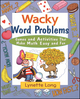 Wacky Word Problems: Games and Activities That Make Math Easy and Fun (0471210617) cover image
