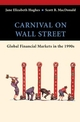 Carnival on Wall Street: Global Financial Markets in the 1990s (0471267317) cover image