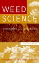 Weed Science: Principles and Practices, 4th Edition (0471370517) cover image