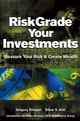 RiskGrade Your Investments: Measure Your Risk and Create Wealth (0471418617) cover image
