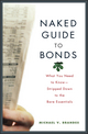 Naked Guide to Bonds: What You Need to Know -- Stripped Down to the Bare Essentials (0471462217) cover image