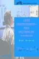 Liquid Chromatography - Mass Spectrometry: An Introduction (0471498017) cover image
