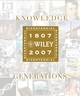 Knowledge for Generations: Wiley and the Global Publishing Industry, 1807 - 2007 (0471757217) cover image