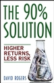 The 90% Solution: Higher Returns, Less Risk (0471770817) cover image
