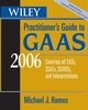 Wiley Practitioner's Guide to GAAS 2006: Covering all SASs, SSAEs, SSARSs, and Interpretations (0471784117) cover image