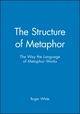 The Structure of Metaphor: The Way the Language of Metaphor Works (0631168117) cover image