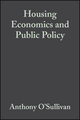 Housing Economics and Public Policy (0632064617) cover image