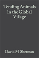 Tending Animals in the Global Village: A Guide to International Veterinary Medicine (0683180517) cover image
