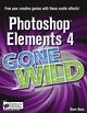 Photoshop Elements 4 Gone Wild (0764599917) cover image