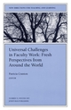 Universal Challenges in Faculty Work: Fresh Perspectives from Around the World: New Directions for Teaching and Learning, Number 72 (0787939617) cover image