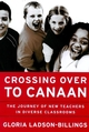 Crossing Over to Canaan: The Journey of New Teachers in Diverse Classrooms (0787950017) cover image