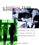 The Radical Team Handbook: Harnessing the Power of Team Learning for Breakthrough Results (0787951617) cover image