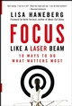 Focus Like a Laser Beam: 10 Ways to Do What Matters Most (0787984817) cover image