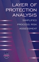 Layer of Protection Analysis: Simplified Process Risk Assessment (0816908117) cover image