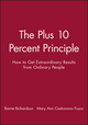 The Plus 10 Percent Principle: How to Get Extraordinary Results from Ordinary People (0883903717) cover image
