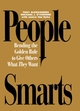 People Smarts - Behavioral Profiles, People Smarts Book (Bending the Golden Rule to Give Others What They Want) (0883904217) cover image