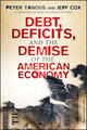 Debt, Deficits, and the Demise of the American Economy (1118021517) cover image
