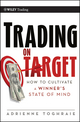 Trading on Target: How To Cultivate a Winner's State of Mind (1118064917) cover image