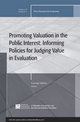 Promoting Value in the Public Interest: Informing Policies for Judging Value in Evaluation: New Directions for Evaluation, Number 133 (1118308417) cover image