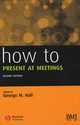 How to Present at Meetings, 2nd Edition (1118702417) cover image