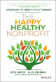 The Happy, Healthy Nonprofit: Strategies for Impact without Burnout (1119251117) cover image