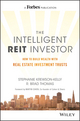 The Intelligent REIT Investor: How to Build Wealth with Real Estate Investment Trusts (1119252717) cover image