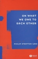 On What We Owe to Each Other (1405119217) cover image