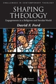 Shaping Theology: Engagements in a Religious and Secular World (1405177217) cover image