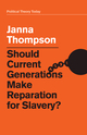Should Current Generations Make Reparation for Slavery? (1509516417) cover image