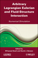 Arbitrary Lagrangian Eulerian and Fluid-Structure Interaction: Numerical Simulation (1848211317) cover image